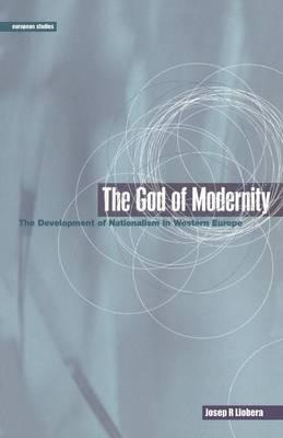 The God of Modernity: The Development of Nationalism in Western Europe (BOK)