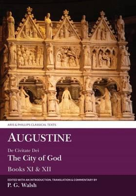 Augustine: The City of God Books XI and XII (BOK)