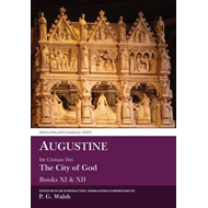 Augustine: De Civitate Dei Books XI and XII (BOK)