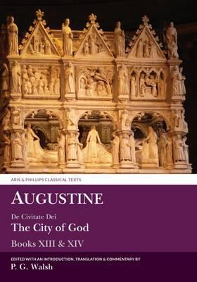 Augustine: De Civitate Dei Books XIII and XIV (BOK)