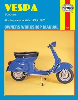 Vespa Scooters 90, 125, 150, 180 and 200cc Owner's Workshop (BOK)