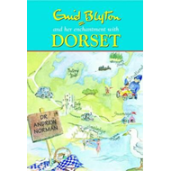 Enid Blyton and Her Enchantment with Dorset (BOK)