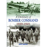 Dictionary of Bomber Command, 1939-1945 (BOK)