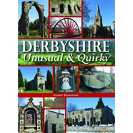 Derbyshire - Unusual & Quirky (BOK)