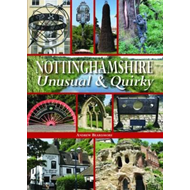 Nottinghamshire Unusual & Quirky (BOK)
