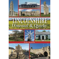Lincolnshire - Unusual & Quirky (BOK)