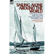 Sailing Alone Around the World: A Personal Account of the First Solo Circumnavigation of the Globe b (BOK)