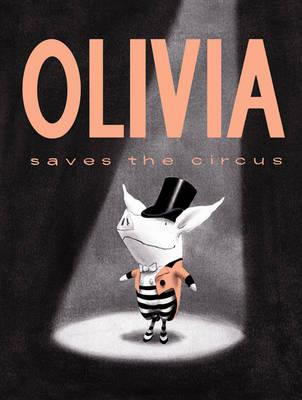 Olivia Saves the Circus (BOK)