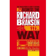 Unauthorized Guide to Doing Business the Richard Branson Way (BOK)