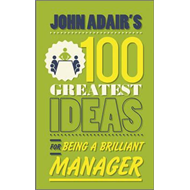 John Adair's 100 Greatest Ideas for Being a Brilliant Manage (BOK)