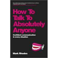 How to Talk to Absolutely Anyone - Confident      Communicat (BOK)