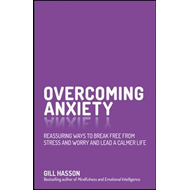 Overcoming Anxiety - Reassuring Ways to Break Freefrom Stres (BOK)