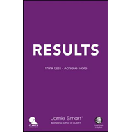 Results - Think Less. Achieve More. (BOK)