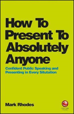 How To Present To Absolutely Anyone (BOK)