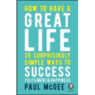 How to Have a Great Life (BOK)