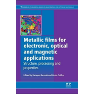 Metallic Films for Electronic, Optical and Magnetic Applicat (BOK)