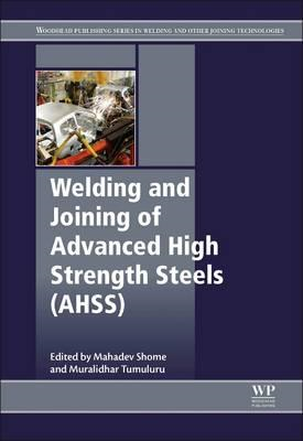 Welding and Joining of Advanced High Strength Steels (AHSS) (BOK)