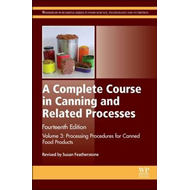 Complete Course in Canning and Related Processes (BOK)