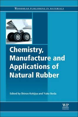 Chemistry, Manufacture and Applications of Natural Rubber (BOK)