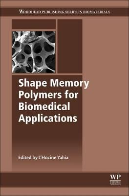 Shape Memory Polymers for Biomedical Applications (BOK)