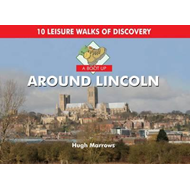 A Boot Up Around Lincoln: 10 Leisure Walks of Discovery (BOK)