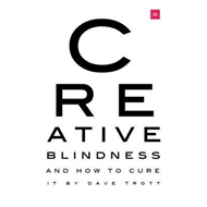 Creative Blindness (And How To Cure It) (BOK)
