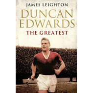 Duncan Edwards: The Greatest (BOK)