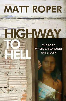 Highway to Hell: The Road Where Childhoods are Stolen (BOK)