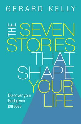 Seven Stories That Shape Your Life (BOK)