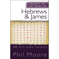 Straight to the Heart of Hebrews and James (BOK)