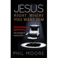 Jesus, Right Where You Want Him (BOK)