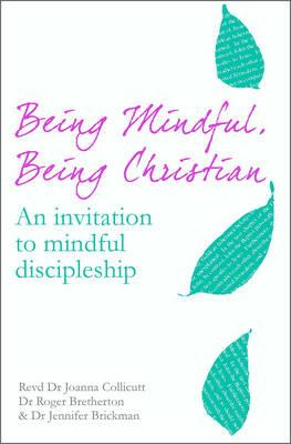 Being Mindful, Being Christian (BOK)