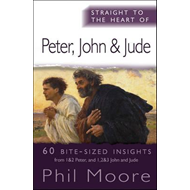 Straight to the Heart of Peter, John and Jude (BOK)