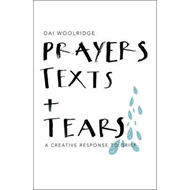 Prayers, Texts and Tears (BOK)