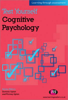 Test Yourself: Cognitive Psychology: Learning Through Assessment (BOK)