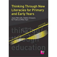 Thinking Through New Literacies for Primary and Early Years (BOK)
