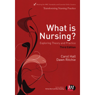 What is Nursing? Exploring Theory and Practice (BOK)