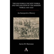 Old World, the New World, and the Creation of the Modern Wor (BOK)