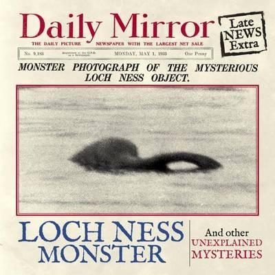 The Loch Ness Monster: And Other Unexplained Mysteries (BOK)