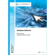 ECDL Database Software Using Access 2013 (BCS ITQ Level 2) (BOK)