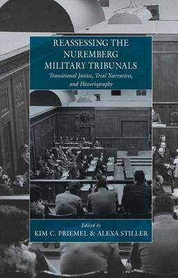 Reassessing the Nuremberg Military Tribunals (BOK)