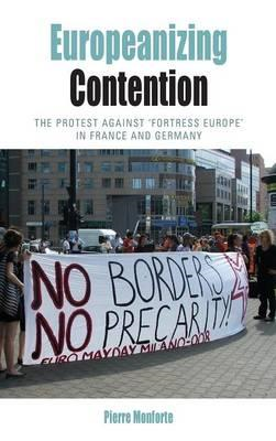 Europeanizing Contention: the Protest Against 'fortress Europe' in France and Germany (BOK)