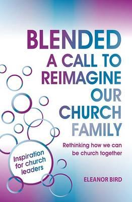 Blended: A Call to Reimagine Our Church Family (BOK)