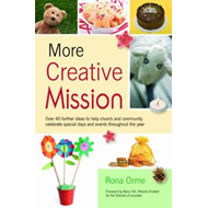 More Creative Mission: Over 40 Further Ideas to Help Church and Community Celebrate Special Days and (BOK)