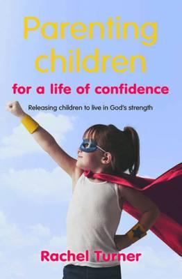Parenting Children for a Life of Confidence (BOK)