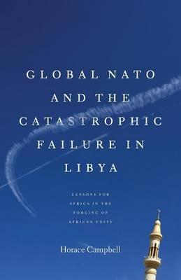 Global NATO and the Catastrophic Failure in Libya (BOK)