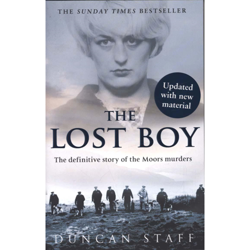 The Lost Boy: the Definitive Story of the Moors Murders and the Search for the Final Victim (BOK)