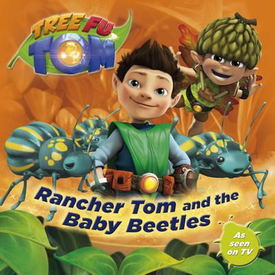 Tree Fu Tom: Rancher Tom and the Baby Beetles (BOK)
