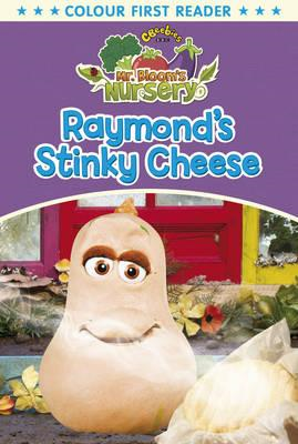Mr Bloom's Nursery: Raymond's Stinky Cheese (BOK)
