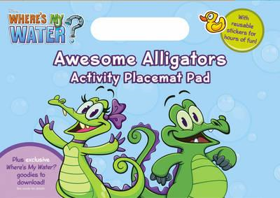 Where's My Water: Awesome Alligators Placemat Activity Pad (BOK)
